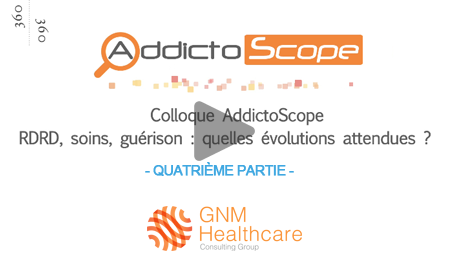 ADDICTOLOGIE 360 (Session 2019) - Partie 4
